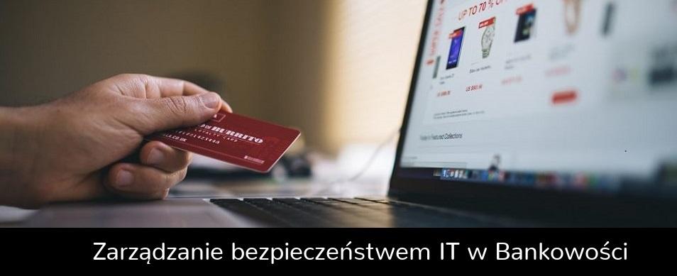 bankowość bezpieczeństwo IT zarządzanie